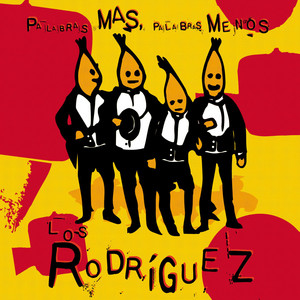 Palabras más, palabras menos - Los Rodriguez