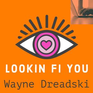 Lookin Fi You cover art
