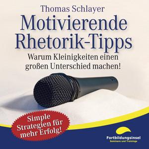Motivierende Rhetorik-Tipps (Warum Kleinigkeiten einen großen Unterschied machen!) Audiobook