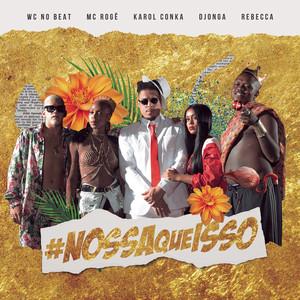 Nossa Que Isso (feat. Mc Rebecca & MC Rogê)