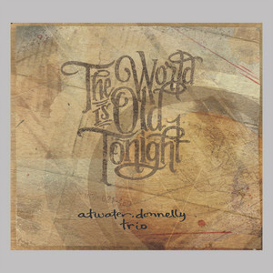 The World is Old Tonight album