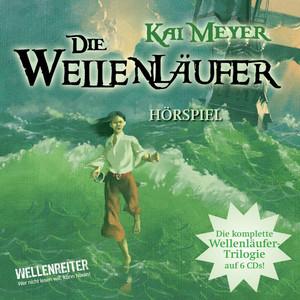 Die Wellenläufer, Teil 1-3 - Die Wellenläufer (1), Die Muschelmagier (2), Die Wasserweber (3) Hörbuch kostenlos