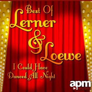 Best of Lerner & Loewe: I Could Have Danced All Night album