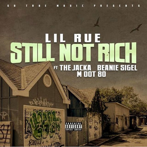 Still Not Rich (feat. The Jacka, Beanie Sigel & MDot80)