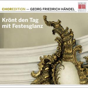 Krönt den Tag mit Festesglanz (Choral music by Georg Friedrich Händel) album