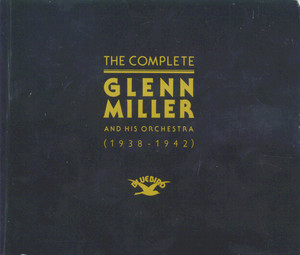 The Complete Glenn Miller and His Orchestra album
