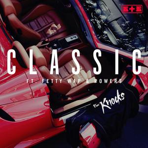 Classic (feat. Fetty Wap & POWERS)