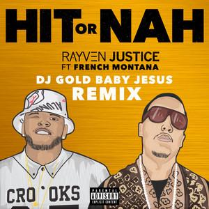 Hit Or Nah (feat. French Montana) [DJ Gold Baby Jesus Remix] - Single