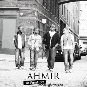 Ahmir: We Found Love (Candlelight Version)