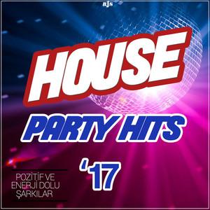 House Party Hits '17 (Pozitif ve Enerji Dolu Şarkılar)