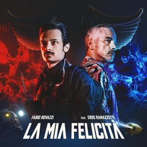 La Mia Felicità (feat. Eros Ramazzotti)