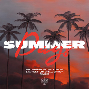 Martin Garrix feat. Macklemore & Patrick Stump - Summer Days