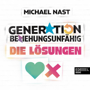 Generation Beziehungsunfähig. Die Lösungen Audiobook