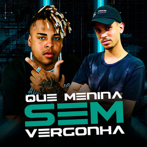 Que Menina Sem Vergonha (feat. Mc Kitinho)