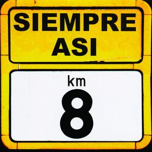 Kilometro 8 - Siempre Así
