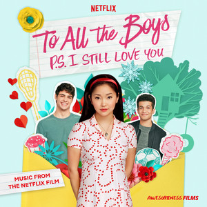 To All The Boys: P.S. I Still Love You (Music From The Netflix Film) album