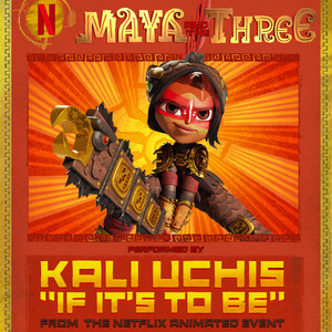 """If It's To Be (From """"Maya And The Three"""" - A Netflix Animated Event)"""