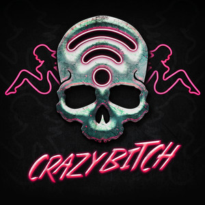 Crazy Bitch (The Butcher Mix)
