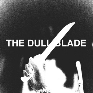 The Dull Blade