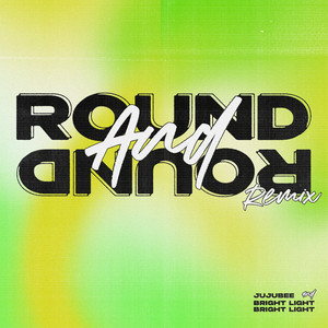 Round and Round (Bright Light Bright Light Remix)