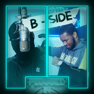 B-Side x Fumez The Engineer - Plugged In