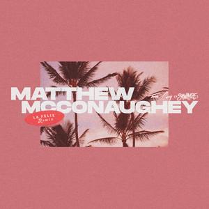 Matthew Mcconaughey (La Felix Remix)