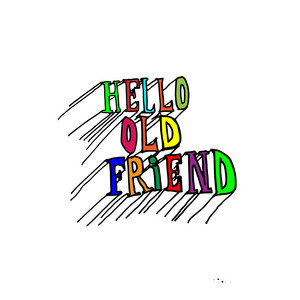 Hello Old Friend