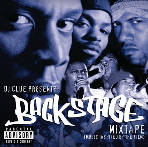 DJ Clue Presents: Backstage- Mixtape (Music Inspired By The Film) album