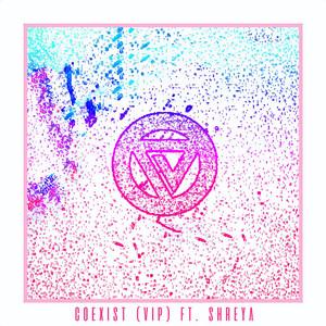 Coexist (VIP) [feat. Shreya]