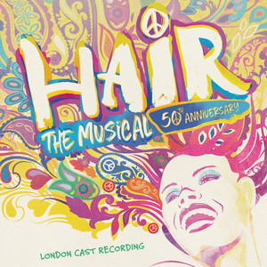 Hair: The Musical - 50th Anniversary Cast Recording - Hair