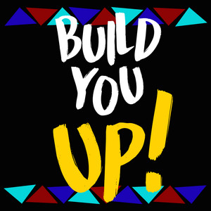 Build You Up