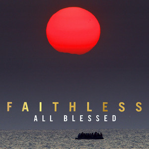 Faithless  All Blessed :Replay