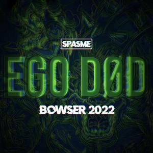 Ego Død (Bowser 2022)