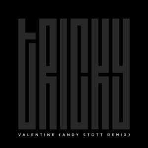 Valentine (Andy Stott Remix)