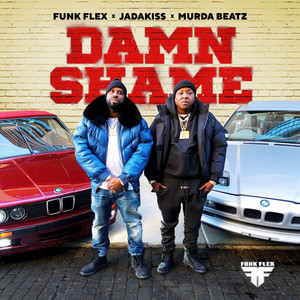 Damn Shame by Funk Flex, Jadakiss, Murda Beatz