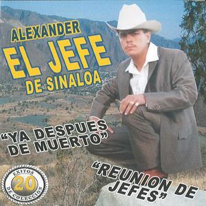 Alexander El Jefe De Sinaloa