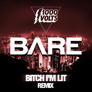 Bitch I'm Lit - BARE Remix