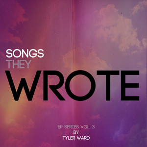 Songs They Wrote EP Series Vol 3 (tribute to K'naan, Nelly Furtado, LMFAO, Pitbull & Christina Aguilera, Lorde, will.i.am & Justin Bieber)