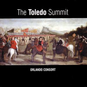 The Toledo Summit - Early 16th Century Spanish & Flemish Songs & Motets