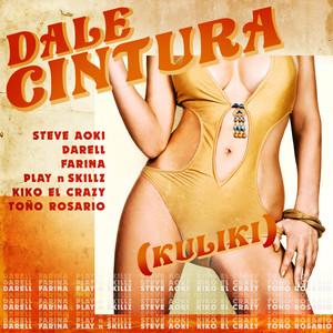 DALE CINTURA (Kuliki) (feat. Steve Aoki, Kiko El Crazy & Toño Rosario)
