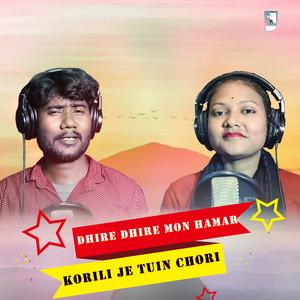 Dhire Dhire Mon Hamar Korili Je Tuin Chori (Bengali)