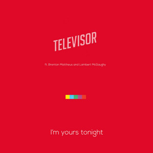 I'm Yours Tonight (feat. Brenton Mattheus & Lambert McGaughy)