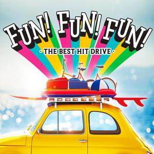 Fun! Fun! Fun! -The Best Drive Hits-