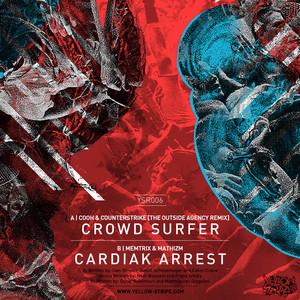 Crowd Surfer - The Outside Agency Remix / Cardiak Arrest