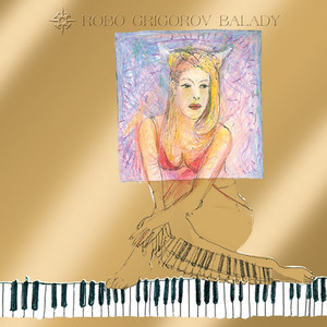 Robo Grigorov - Balady