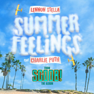 Lennon Stella, Charlie Puth - Summer Feelings (feat. Charlie Puth) - From 'SCOOB!' The Album