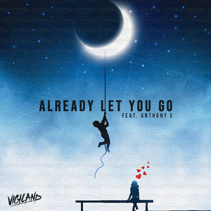 Already Let You Go (feat. Anthony E)
