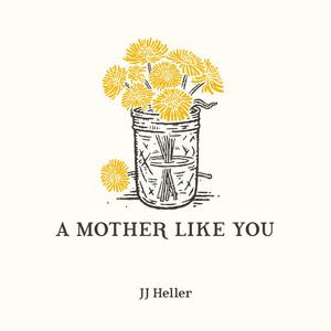 A Mother Like You - JJ Heller