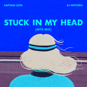 Stuck In My Head [NITE MIX] (feat. AJ Mitchell)