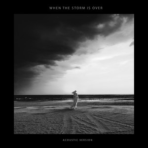 When The Storm Is Over (Acoustic)